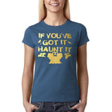 "Happy Halloween if you've got it haunt it Womens T Shirts Gold-T Shirts-Gildan-Indigo Blue-S UK 10 Euro 34 Bust 32""-Daataadirect"