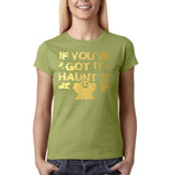 "Happy Halloween if you've got it haunt it Womens T Shirts Gold-T Shirts-Gildan-Kiwi-S UK 10 Euro 34 Bust 32""-Daataadirect"