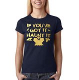 "Happy Halloween if you've got it haunt it Womens T Shirts Gold-T Shirts-Gildan-Navy Blue-S UK 10 Euro 34 Bust 32""-Daataadirect"