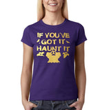 "Happy Halloween if you've got it haunt it Womens T Shirts Gold-T Shirts-Gildan-Purple-S UK 10 Euro 34 Bust 32""-Daataadirect"