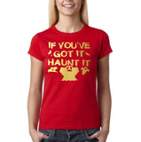 "Happy Halloween if you've got it haunt it Womens T Shirts Gold-T Shirts-Gildan-Red-S UK 10 Euro 34 Bust 32""-Daataadirect"