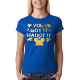 "Happy Halloween if you've got it haunt it Womens T Shirts Gold-T Shirts-Gildan-Royal Blue-S UK 10 Euro 34 Bust 32""-Daataadirect"