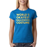 "Happy Halloween world's okayest halloween costume Womens T Shirts Gold-T Shirts-Gildan-Antique Sapphire-S UK 10 Euro 34 Bust 32""-Daataadirect"