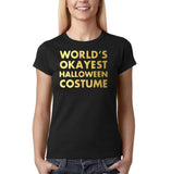 "Happy Halloween world's okayest halloween costume Womens T Shirts Gold-T Shirts-Gildan-Black-S UK 10 Euro 34 Bust 32""-Daataadirect"