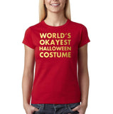 "Happy Halloween world's okayest halloween costume Womens T Shirts Gold-T Shirts-Gildan-Cherry Red-S UK 10 Euro 34 Bust 32""-Daataadirect"