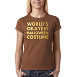 "Happy Halloween world's okayest halloween costume Womens T Shirts Gold-T Shirts-Gildan-Chestnut-S UK 10 Euro 34 Bust 32""-Daataadirect"