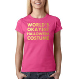"Happy Halloween world's okayest halloween costume Womens T Shirts Gold-T Shirts-Gildan-Heliconia-S UK 10 Euro 34 Bust 32""-Daataadirect"