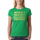 "Happy Halloween world's okayest halloween costume Womens T Shirts Gold-T Shirts-Gildan-Irish Green-S UK 10 Euro 34 Bust 32""-Daataadirect"