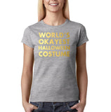 "Happy Halloween world's okayest halloween costume Womens T Shirts Gold-T Shirts-Gildan-Sport Grey-S UK 10 Euro 34 Bust 32""-Daataadirect"