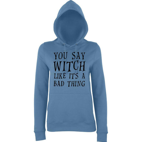 "Happy Halloween you say witch like it's a bad thing Womens Hoodies Black-Hoodies-AWD-Airforce Blue-XS UK 8 Euro 32 Bust 30""-Daataadirect"