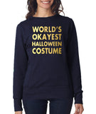 Happy Halloweenworld's okayest halloween costume Womens SweatShirt Gold-ANVIL-Daataadirect.co.uk