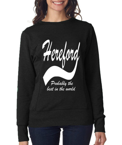 "HEREFORD Probably The Best City In The World Womens SweatShirts White-SweatShirts-ANVIL-Black-S UK 10 Euro 34 Bust 32""-Daataadirect"