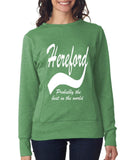 "HEREFORD Probably The Best City In The World Womens SweatShirts White-SweatShirts-ANVIL-Heather Green-S UK 10 Euro 34 Bust 32""-Daataadirect"