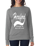 "HEREFORD Probably The Best City In The World Womens SweatShirts White-SweatShirts-ANVIL-Heather Grey-S UK 10 Euro 34 Bust 32""-Daataadirect"