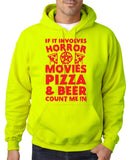 "HORROR MOVIES, PIZZA AND BEER COUNT ME IN Men Hoodie Red-Hoodies-Gildan-Safety Green-S To Fit Chest 36-38"" (91-96cm)-Daataadirect"