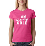 I Am Fraking Cold Women T Shirts White-Gildan-Daataadirect.co.uk