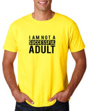 "I am not a successful adult Black mens T Shirt-T Shirts-Gildan-Daisy-S To Fit Chest 36-38"" (91-96cm)-Daataadirect"
