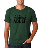 "I am not a successful adult Black mens T Shirt-T Shirts-Gildan-Forest Green-S To Fit Chest 36-38"" (91-96cm)-Daataadirect"