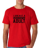 "I am not a successful adult Black mens T Shirt-T Shirts-Gildan-Red-S To Fit Chest 36-38"" (91-96cm)-Daataadirect"