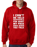 I CAN'T BE HELD RESPONSIBLE FOR WHAT MY FACE DOES WHEN YOU TALK Men Hoodies White-Gildan-Daataadirect.co.uk