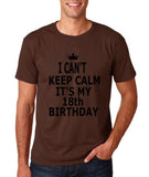 "I can't keep calm it's my 18th birthday Men T Shirt Black-T Shirts-Gildan-Dk Chocolate-S To Fit Chest 36-38"" (91-96cm)-Daataadirect"