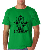 "I can't keep calm it's my 18th birthday Men T Shirt Black-T Shirts-Gildan-Irish Green-S To Fit Chest 36-38"" (91-96cm)-Daataadirect"