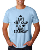 "I can't keep calm it's my 18th birthday Men T Shirt Black-T Shirts-Gildan-Light Blue-S To Fit Chest 36-38"" (91-96cm)-Daataadirect"