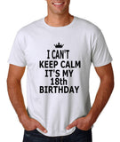 "I can't keep calm it's my 18th birthday Men T Shirt Black-T Shirts-Gildan-White-S To Fit Chest 36-38"" (91-96cm)-Daataadirect"