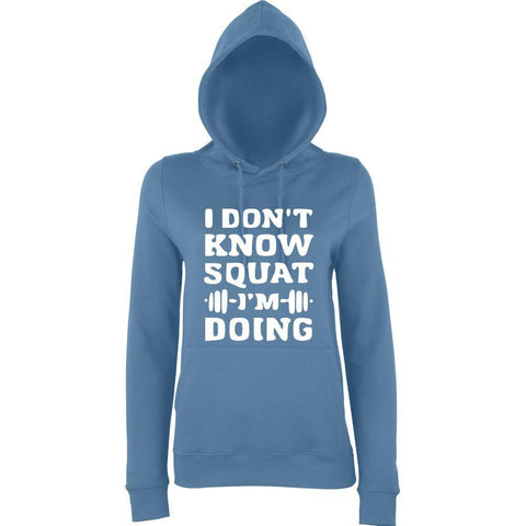"I DON'T KNOW SQUAT I'M DOING Women Hoodies White-Hoodies-AWD-airforce blue-S UK 10 Euro 34 Bust 32""-Daataadirect"