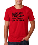 "I don't need therapy I just need to go kayaking Mens T Shirts Black-T Shirts-Gildan-Cherry Red-S To Fit Chest 36-38"" (91-96cm)-Daataadirect"