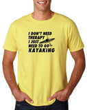 "I don't need therapy I just need to go kayaking Mens T Shirts Black-T Shirts-Gildan-Corn Silk-S To Fit Chest 36-38"" (91-96cm)-Daataadirect"