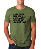"I don't need therapy I just need to go kayaking Mens T Shirts Black-T Shirts-Gildan-Heather Military Green-S To Fit Chest 36-38"" (91-96cm)-Daataadirect"
