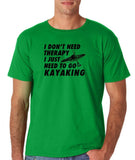 "I don't need therapy I just need to go kayaking Mens T Shirts Black-T Shirts-Gildan-Irish Green-S To Fit Chest 36-38"" (91-96cm)-Daataadirect"