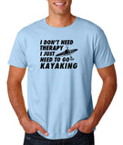 "I don't need therapy I just need to go kayaking Mens T Shirts Black-T Shirts-Gildan-Light Blue-S To Fit Chest 36-38"" (91-96cm)-Daataadirect"