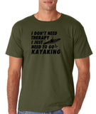 "I don't need therapy I just need to go kayaking Mens T Shirts Black-T Shirts-Gildan-Military Green-S To Fit Chest 36-38"" (91-96cm)-Daataadirect"