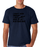 "I don't need therapy I just need to go kayaking Mens T Shirts Black-T Shirts-Gildan-Navy Blue-S To Fit Chest 36-38"" (91-96cm)-Daataadirect"