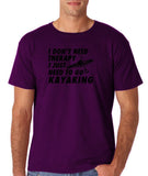 "I don't need therapy I just need to go kayaking Mens T Shirts Black-T Shirts-Gildan-Purple-S To Fit Chest 36-38"" (91-96cm)-Daataadirect"