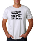 "I don't need therapy I just need to go kayaking Mens T Shirts Black-T Shirts-Gildan-White-S To Fit Chest 36-38"" (91-96cm)-Daataadirect"