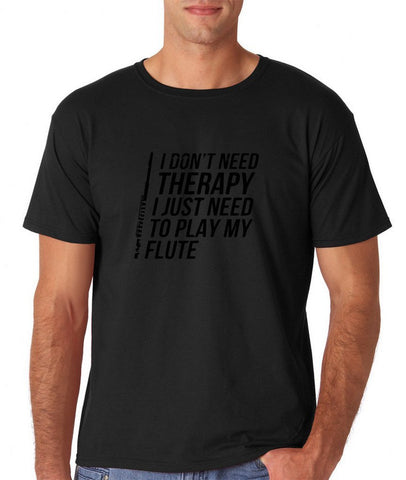 "I don't need therapy I just need to play my flute Black mens T Shirt-T Shirts-Gildan-Black-S To Fit Chest 36-38"" (91-96cm)-Daataadirect"