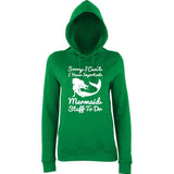 "I HAVE IMPORTANT MERMAID STUFF TO DO Women Hoodies White-Hoodies-AWD-Kelly Green-XS UK 8 Euro 32 Bust 30""-Daataadirect"