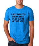 "I just want to take beer play guitar and take naps Black mens T Shirt-T Shirts-Gildan-Antique Sapphire-S To Fit Chest 36-38"" (91-96cm)-Daataadirect"