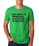 "I just want to take beer play guitar and take naps Black mens T Shirt-T Shirts-Gildan-Heather Irish Green-S To Fit Chest 36-38"" (91-96cm)-Daataadirect"