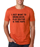 "I just want to take beer play guitar and take naps Black mens T Shirt-T Shirts-Gildan-Heather Orange-S To Fit Chest 36-38"" (91-96cm)-Daataadirect"