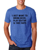 "I just want to take beer play guitar and take naps Black mens T Shirt-T Shirts-Gildan-Heather Royal-S To Fit Chest 36-38"" (91-96cm)-Daataadirect"