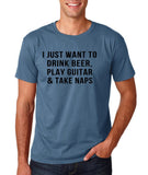 "I just want to take beer play guitar and take naps Black mens T Shirt-T Shirts-Gildan-Indigo Blue-S To Fit Chest 36-38"" (91-96cm)-Daataadirect"