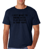 "I just want to take beer play guitar and take naps Black mens T Shirt-T Shirts-Gildan-Navy Blue-S To Fit Chest 36-38"" (91-96cm)-Daataadirect"