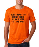 "I just want to take beer play guitar and take naps Black mens T Shirt-T Shirts-Gildan-Orange-S To Fit Chest 36-38"" (91-96cm)-Daataadirect"