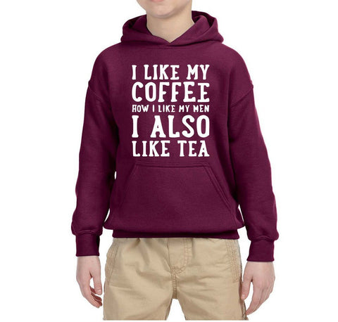 I like my coffee how I like men , I also like tea Kids Hoodies White-Gildan-Daataadirect.co.uk