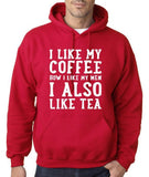 I like my coffee how I like men , I also like tea Men Hodies White-Gildan-Daataadirect.co.uk