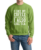 I like my coffee how I like men , I also like tea Men SweatShirt White-Gildan-Daataadirect.co.uk